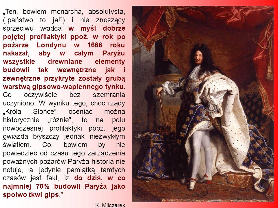 """""""Ten, bowiem monarcha, absolutysta, (""""państwo to ja"""