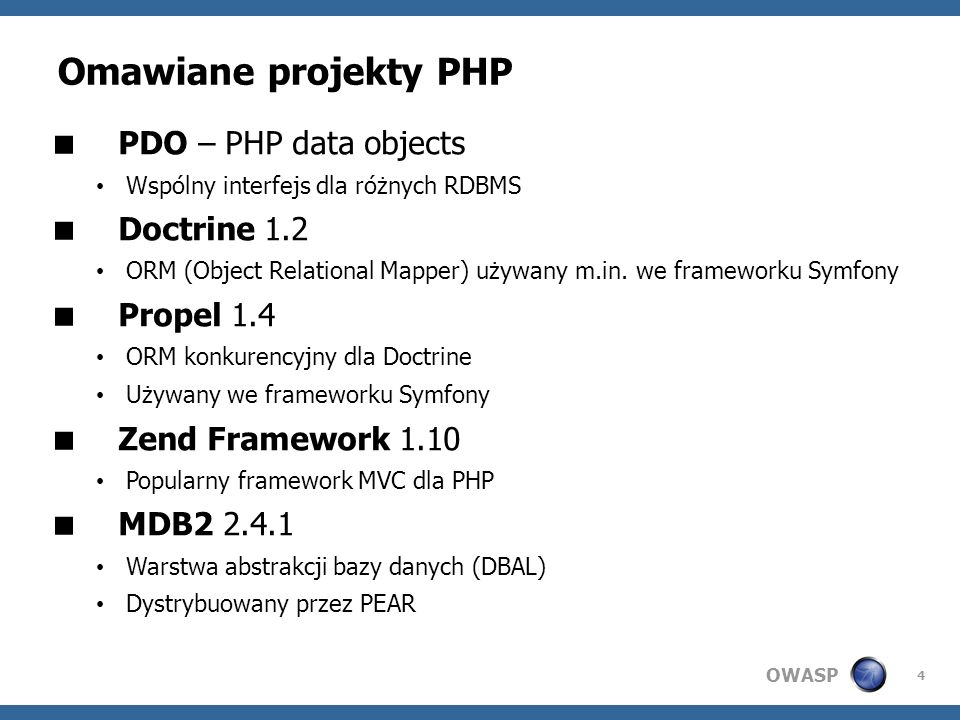 Omawiane projekty PHP PDO – PHP data objects Doctrine 1.2 Propel 1.4
