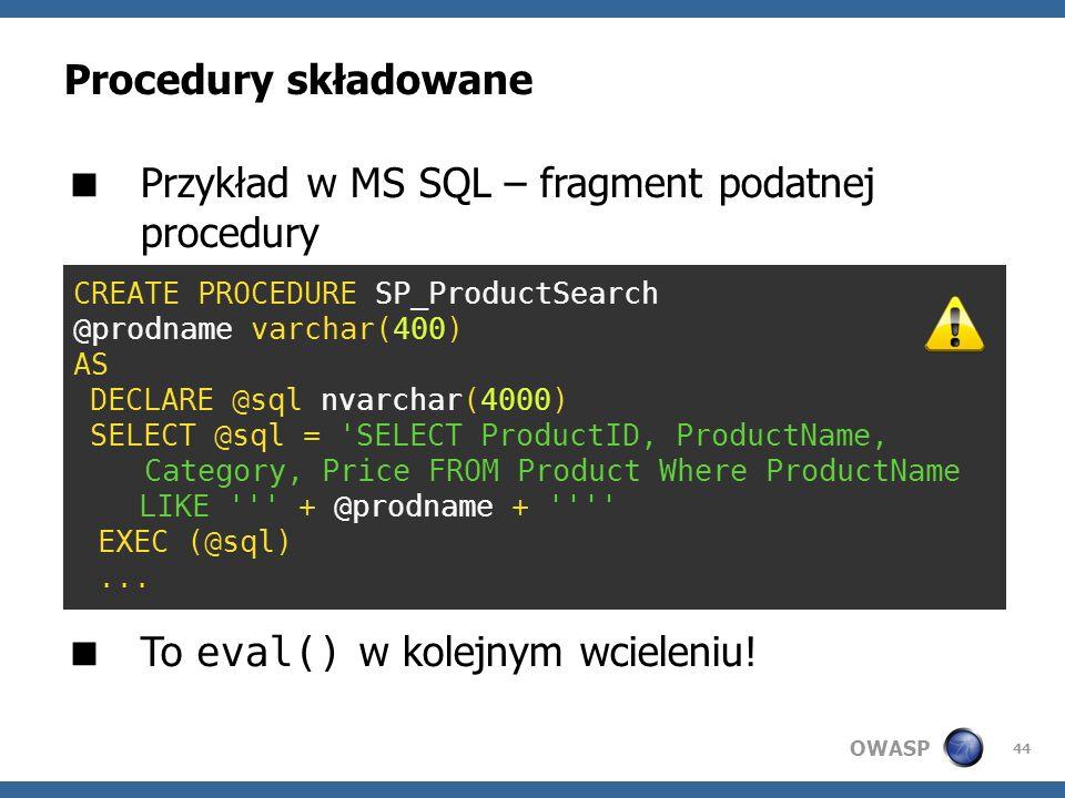 Przykład w MS SQL – fragment podatnej procedury