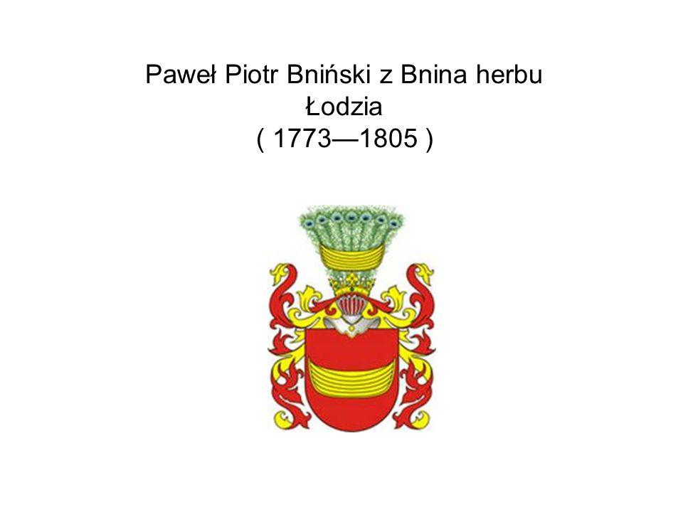 Paweł Piotr Bniński z Bnina herbu Łodzia