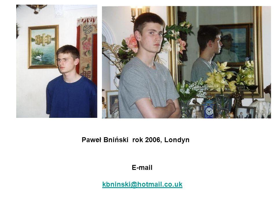 Paweł Bniński rok 2006, Londyn