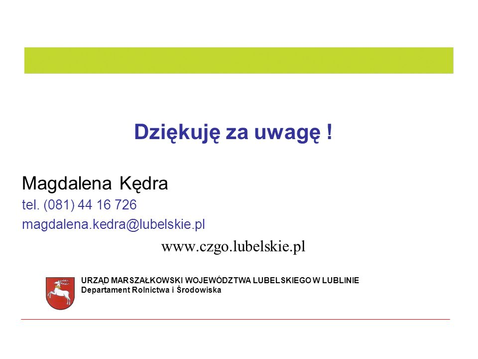 Dziękuję za uwagę ! Magdalena Kędra www.czgo.lubelskie.pl