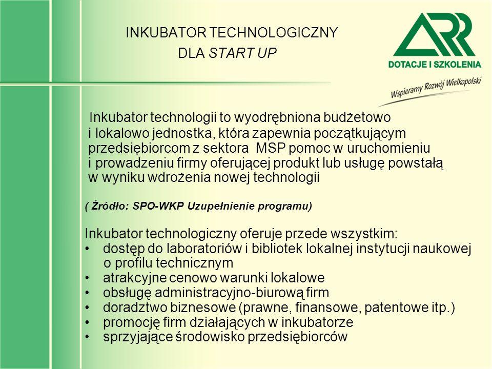 INKUBATOR TECHNOLOGICZNY DLA START UP