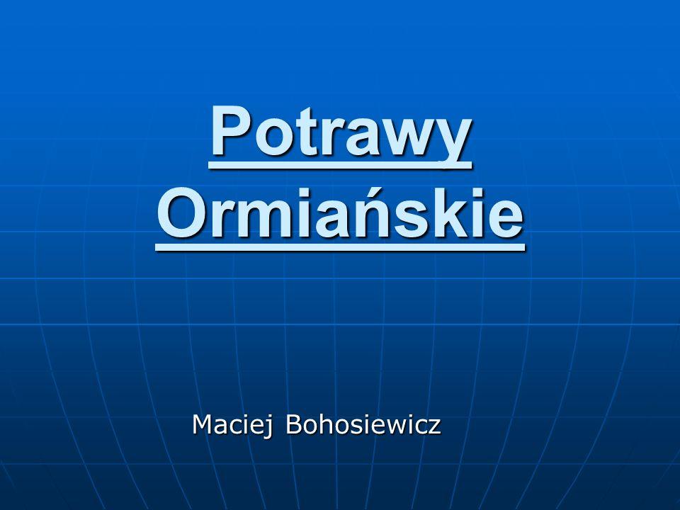 Potrawy Ormiańskie Maciej Bohosiewicz