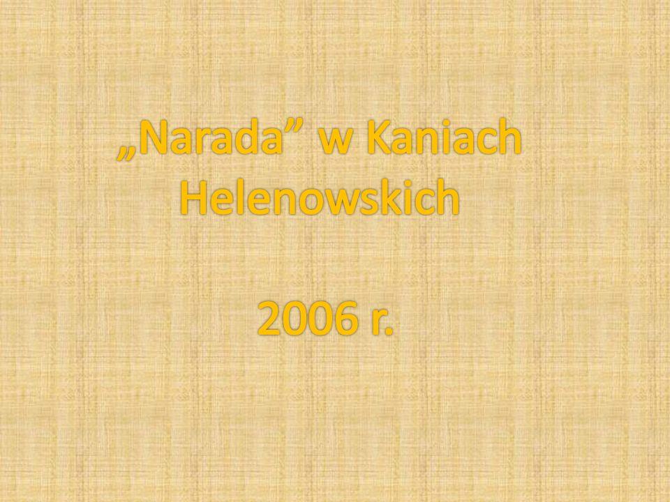 """""""Narada w Kaniach Helenowskich 2006 r."""