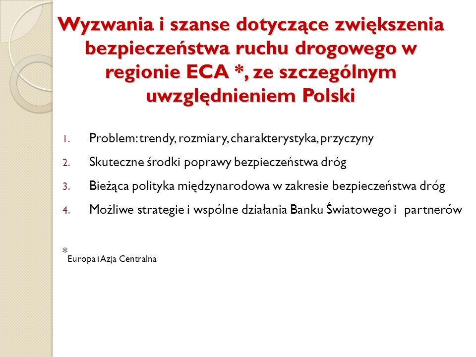 Wyzwania i szanse dotyczące zwiększenia bezpieczeństwa ruchu drogowego w regionie ECA *, ze szczególnym uwzględnieniem Polski