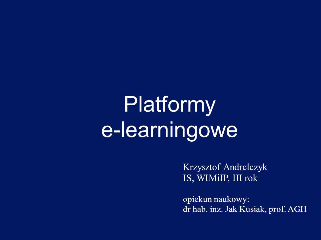 Platformy e-learningowe Krzysztof Andrelczyk IS, WIMiIP, III rok