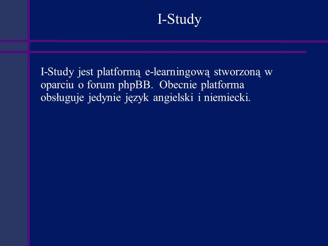 I-Study I-Study jest platformą e-learningową stworzoną w oparciu o forum phpBB.