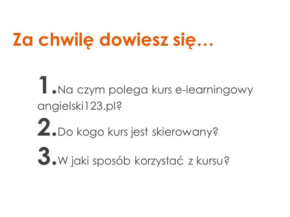 1.Na czym polega kurs e-learningowy angielski123.pl