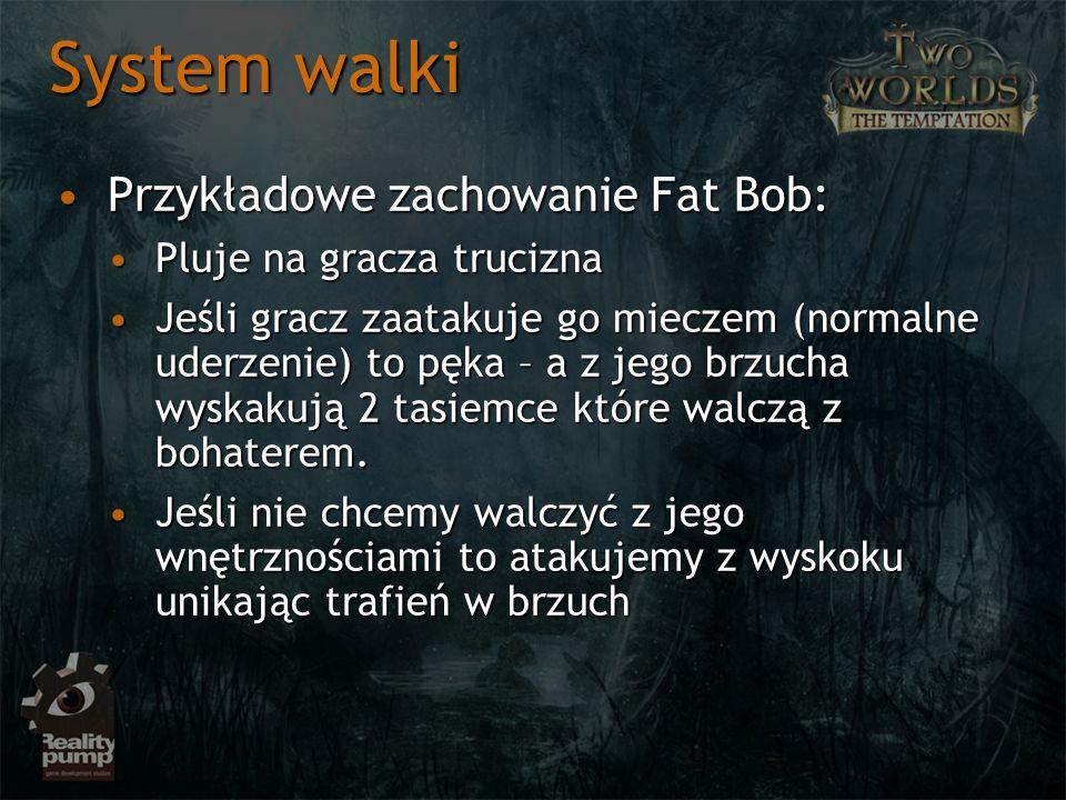 System walki Przykładowe zachowanie Fat Bob: Pluje na gracza trucizna