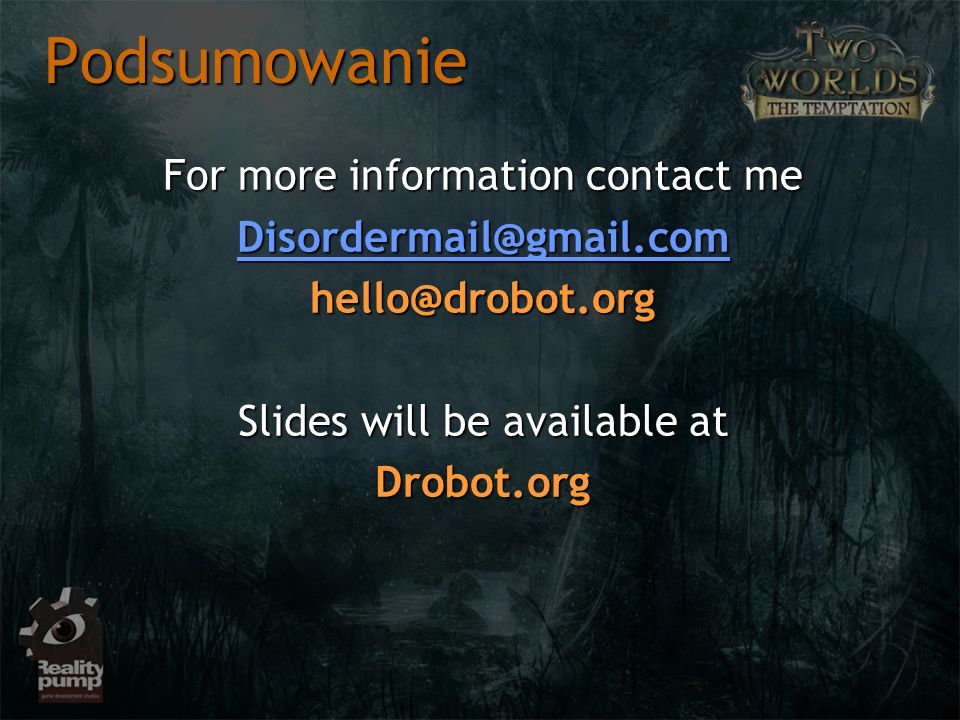 Podsumowanie For more information contact me Disordermail@gmail.com