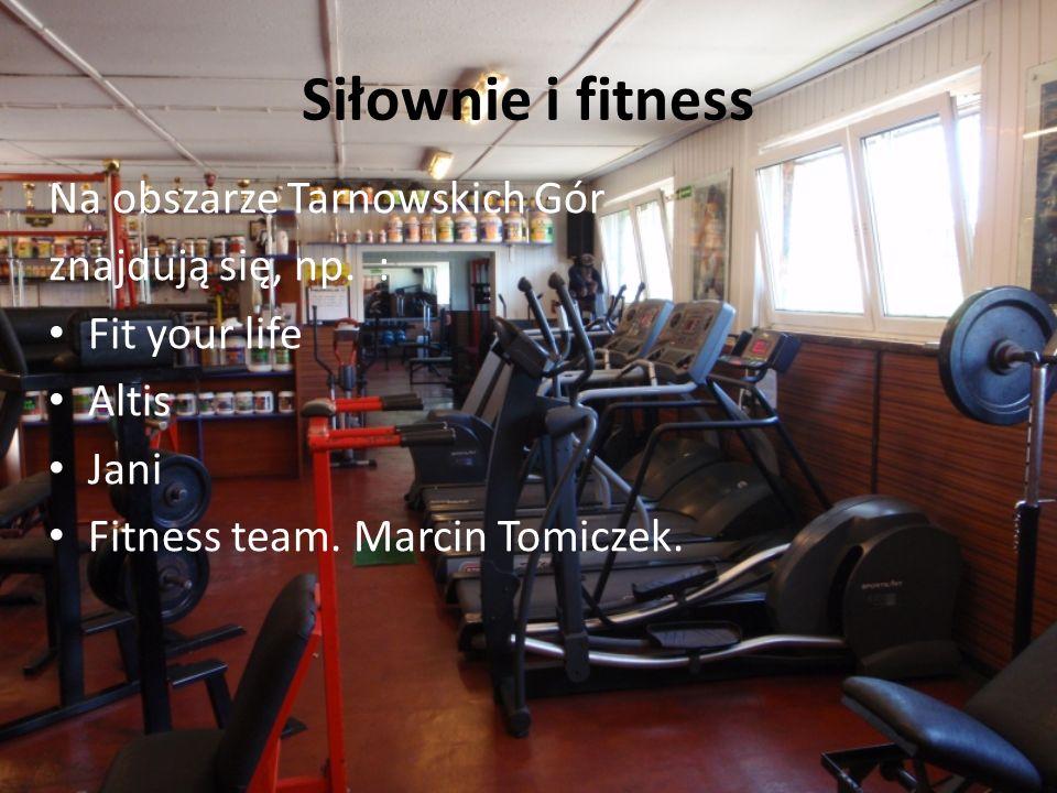 Siłownie i fitness Na obszarze Tarnowskich Gór znajdują się, np. :