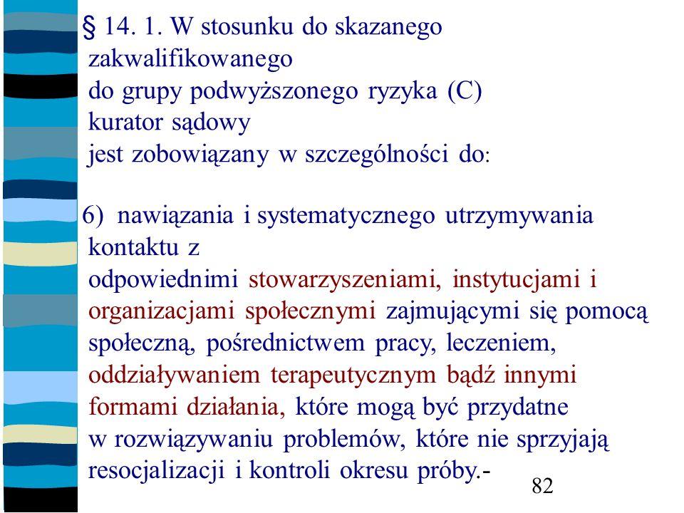 § 14. 1. W stosunku do skazanego