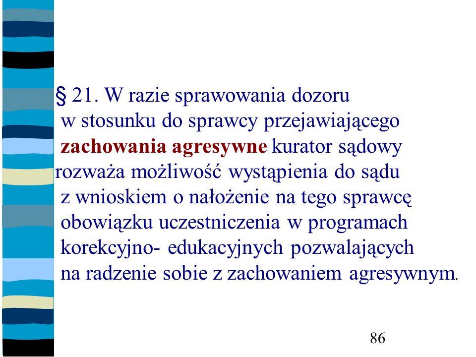 § 21. W razie sprawowania dozoru