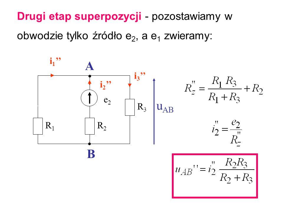 Drugi etap superpozycji - pozostawiamy w obwodzie tylko źródło e2, a e1 zwieramy: