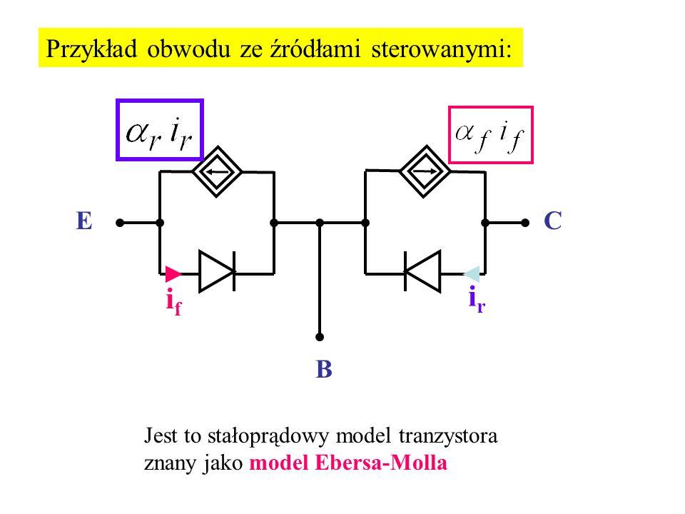 ir if Przykład obwodu ze źródłami sterowanymi: E C B