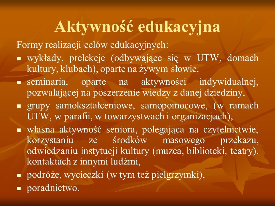 Aktywność edukacyjna Formy realizacji celów edukacyjnych: