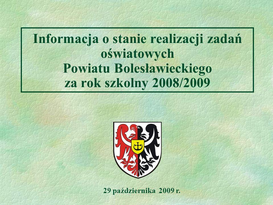 Informacja o stanie realizacji zadań oświatowych Powiatu Bolesławieckiego za rok szkolny 2008/2009
