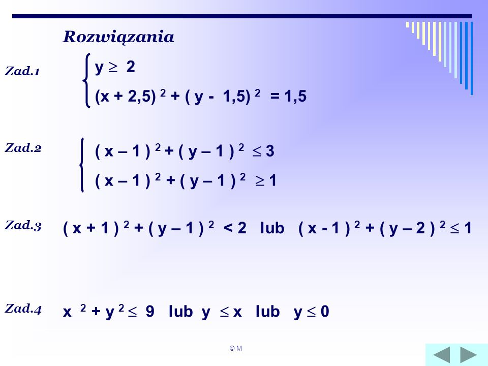 ( x + 1 ) 2 + ( y – 1 ) 2 < 2 lub ( x - 1 ) 2 + ( y – 2 ) 2  1