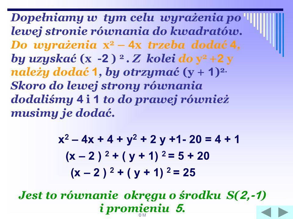 Jest to równanie okręgu o środku S(2,-1)
