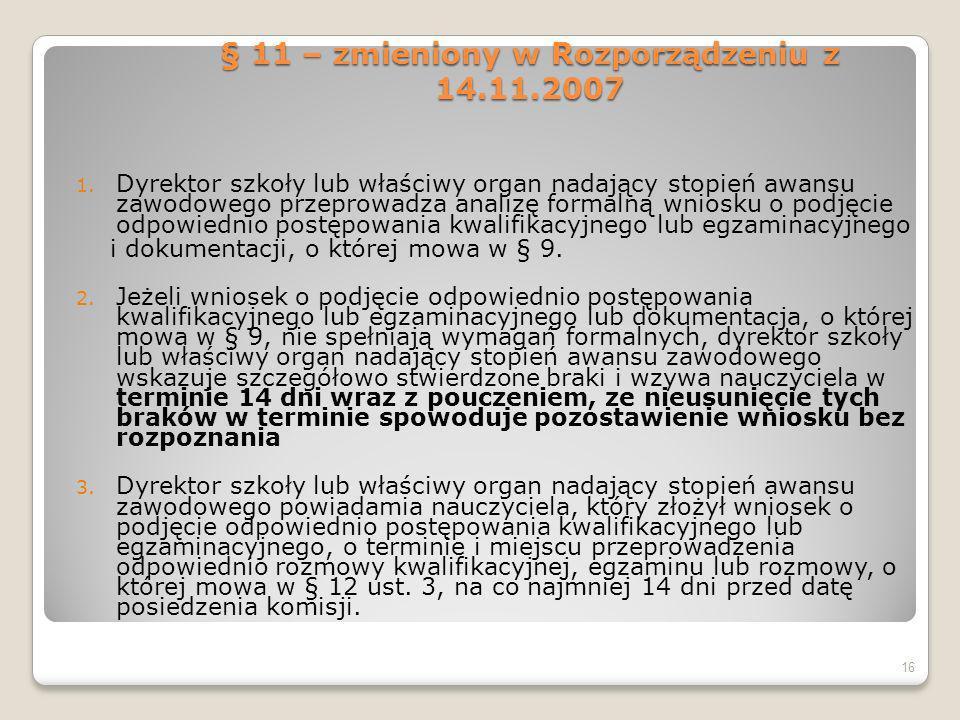 § 11 – zmieniony w Rozporządzeniu z 14.11.2007