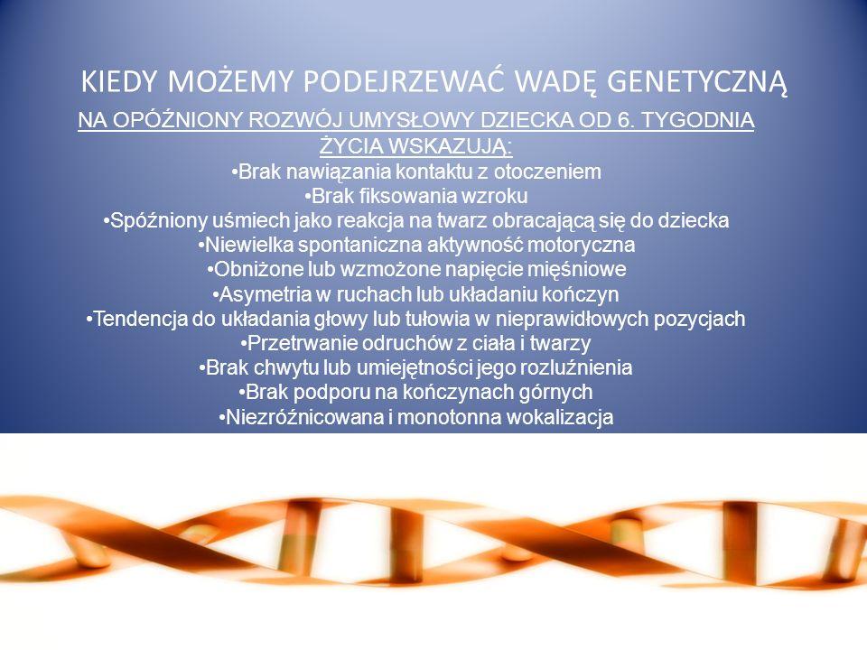 KIEDY MOŻEMY PODEJRZEWAĆ WADĘ GENETYCZNĄ
