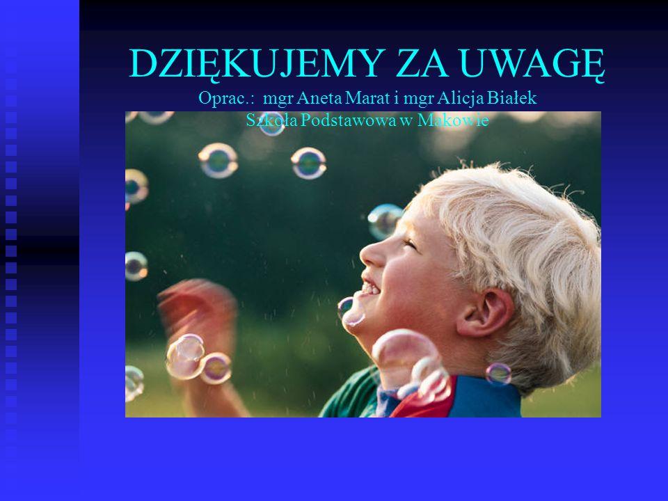 DZIĘKUJEMY ZA UWAGĘ Oprac.: mgr Aneta Marat i mgr Alicja Białek