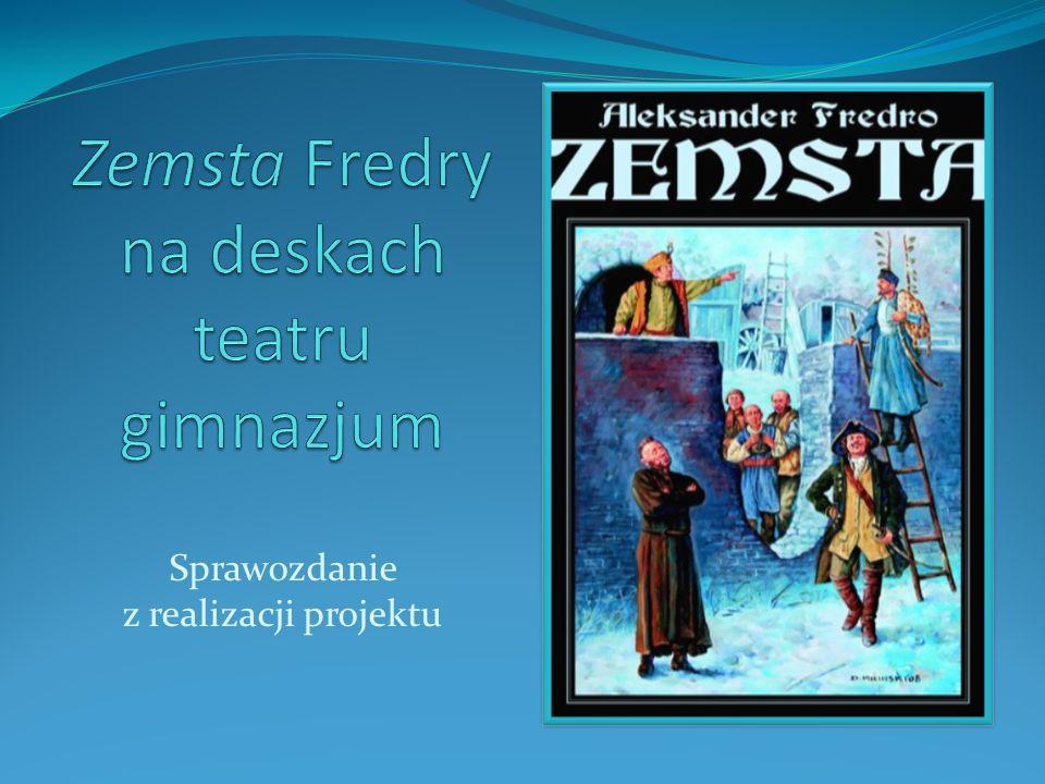 Zemsta Fredry na deskach teatru gimnazjum