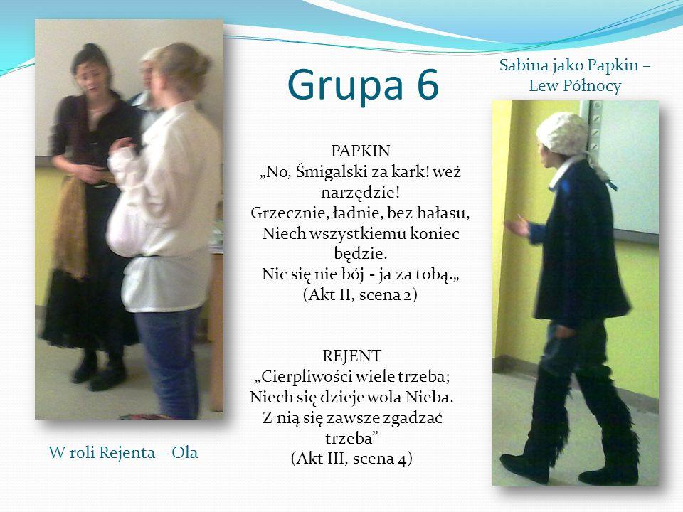 Grupa 6 Sabina jako Papkin – Lew Północy PAPKIN