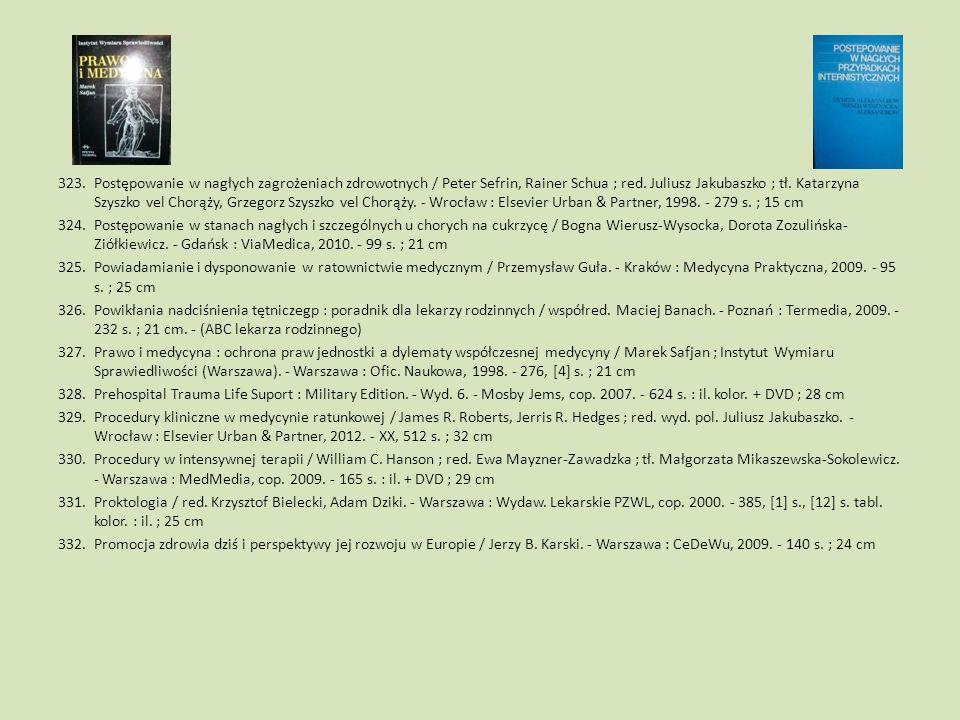 Postępowanie w nagłych zagrożeniach zdrowotnych / Peter Sefrin, Rainer Schua ; red. Juliusz Jakubaszko ; tł. Katarzyna Szyszko vel Chorąży, Grzegorz Szyszko vel Chorąży. - Wrocław : Elsevier Urban & Partner, 1998. - 279 s. ; 15 cm