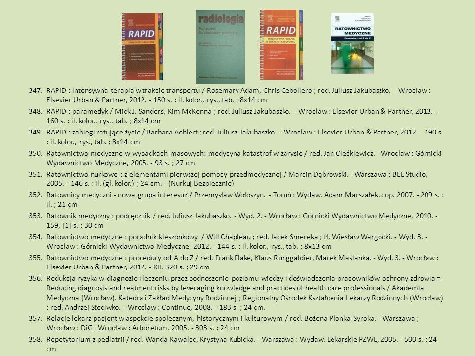 RAPID : intensywna terapia w trakcie transportu / Rosemary Adam, Chris Cebollero ; red. Juliusz Jakubaszko. - Wrocław : Elsevier Urban & Partner, 2012. - 150 s. : il. kolor., rys., tab. ; 8x14 cm