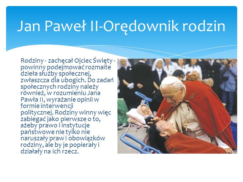 Jan Paweł II-Orędownik rodzin