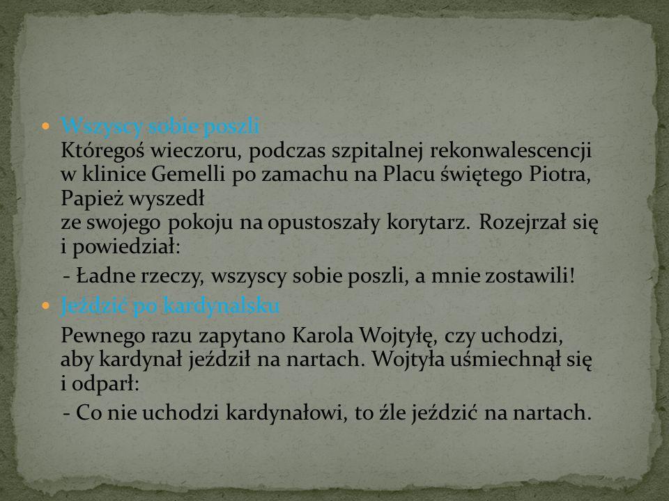 Wszyscy sobie poszli Któregoś wieczoru, podczas szpitalnej rekonwalescencji w klinice Gemelli po zamachu na Placu świętego Piotra, Papież wyszedł ze swojego pokoju na opustoszały korytarz. Rozejrzał się i powiedział: