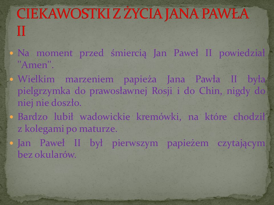 CIEKAWOSTKI Z ŻYCIA JANA PAWŁA II