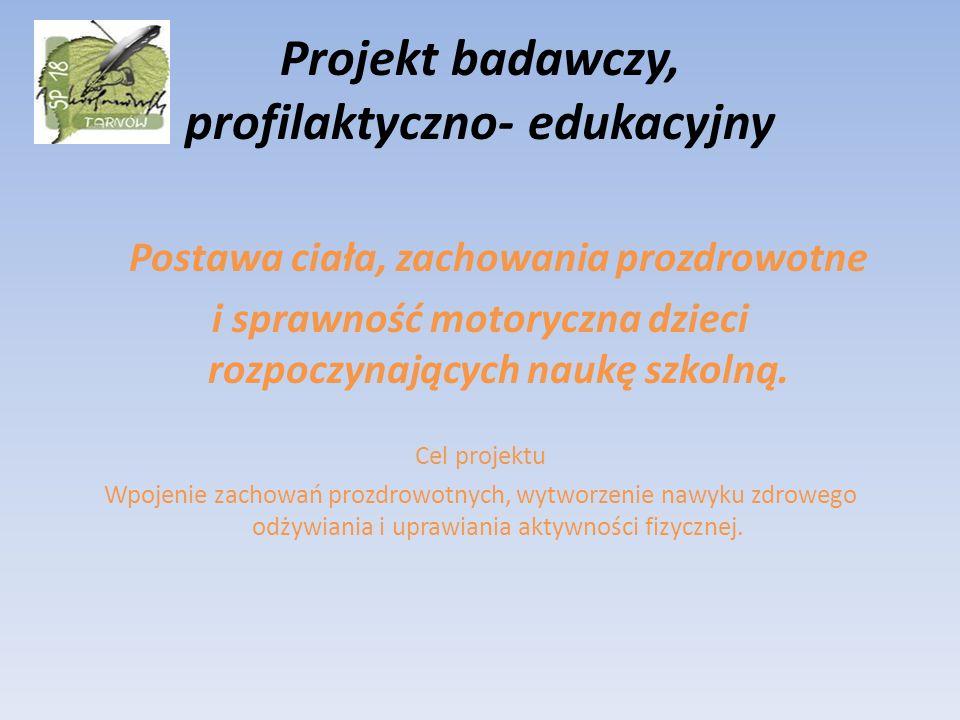 Projekt badawczy, profilaktyczno- edukacyjny