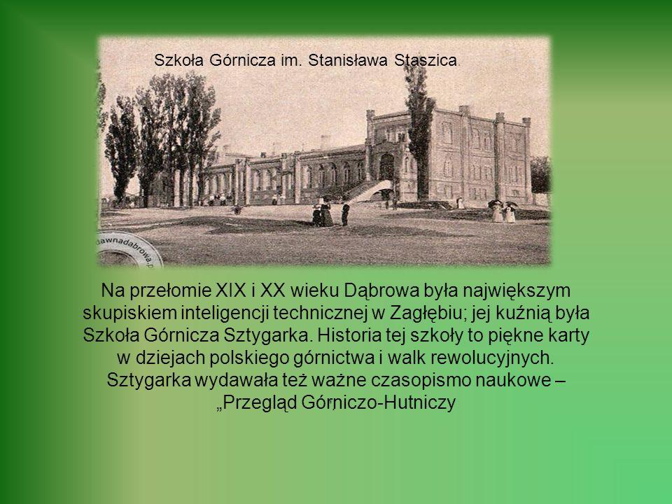 Szkoła Górnicza im. Stanisława Staszica.
