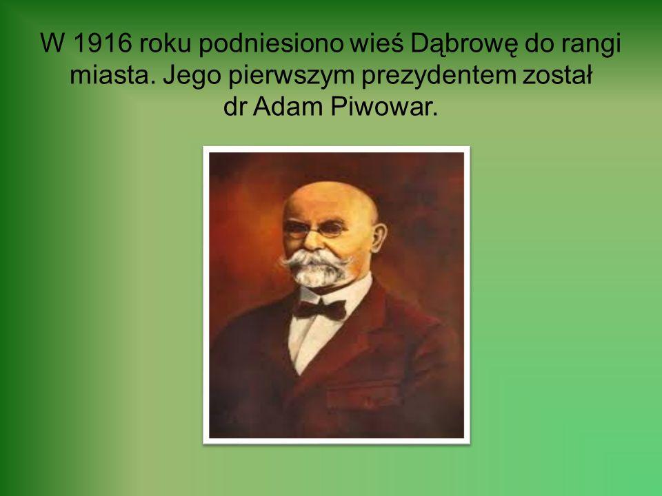 W 1916 roku podniesiono wieś Dąbrowę do rangi miasta