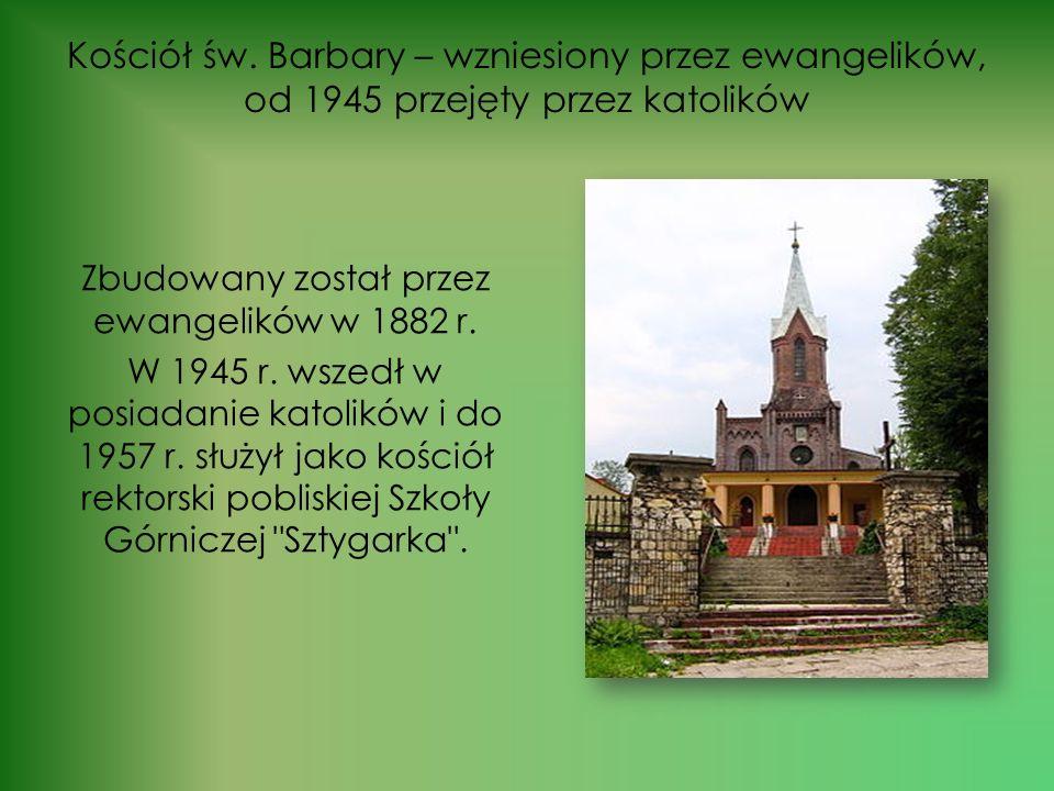 Kościół św. Barbary – wzniesiony przez ewangelików, od 1945 przejęty przez katolików