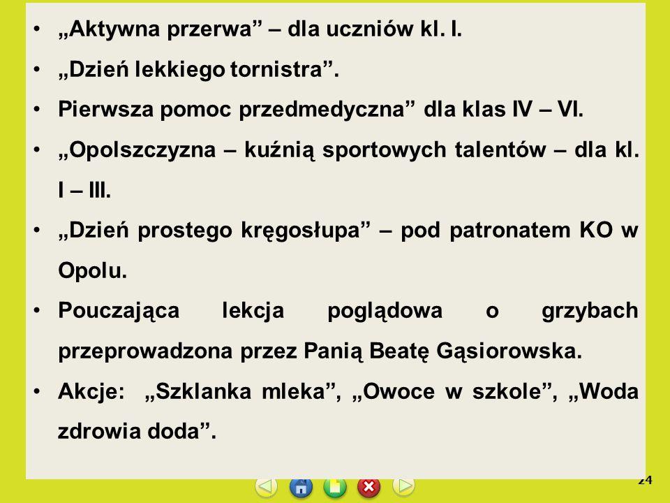 """""""Aktywna przerwa – dla uczniów kl. I."""