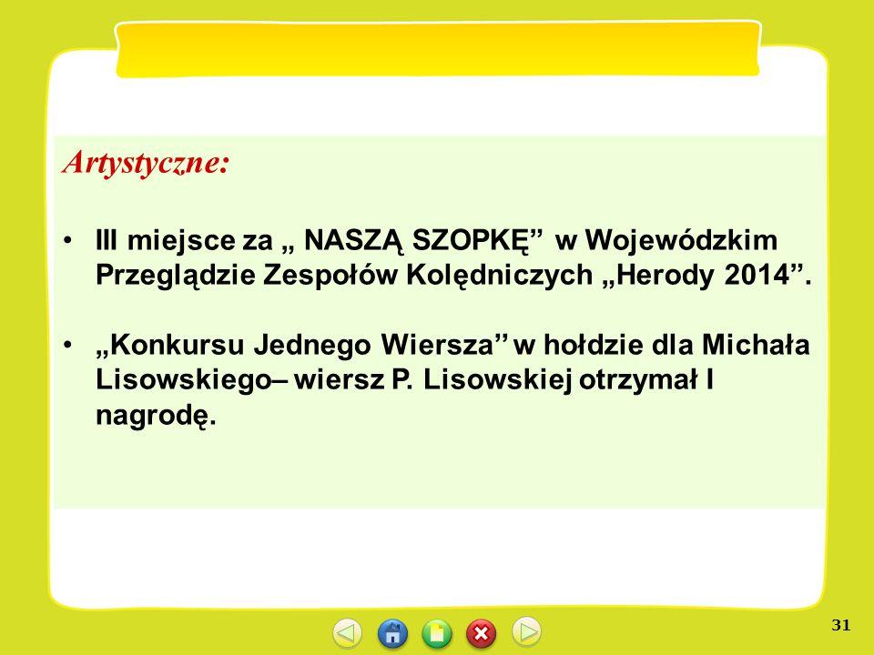 """Artystyczne: III miejsce za """" NASZĄ SZOPKĘ w Wojewódzkim Przeglądzie Zespołów Kolędniczych """"Herody 2014 ."""