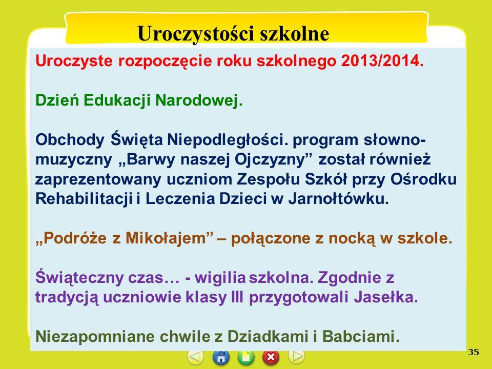 Uroczystości szkolne Uroczyste rozpoczęcie roku szkolnego 2013/2014.