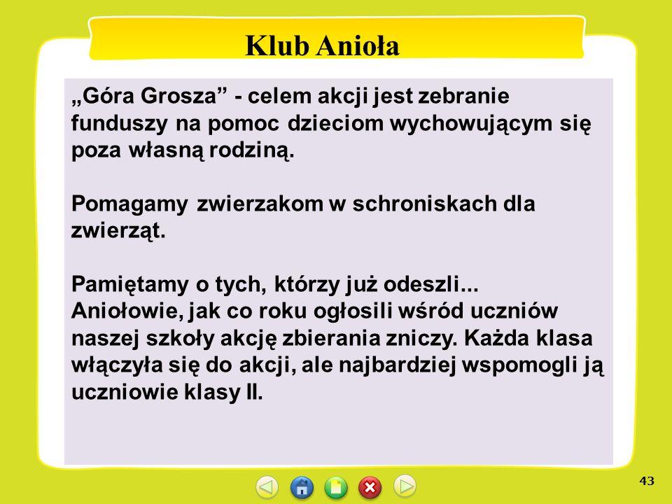 """Klub Anioła """"Góra Grosza - celem akcji jest zebranie funduszy na pomoc dzieciom wychowującym się poza własną rodziną."""