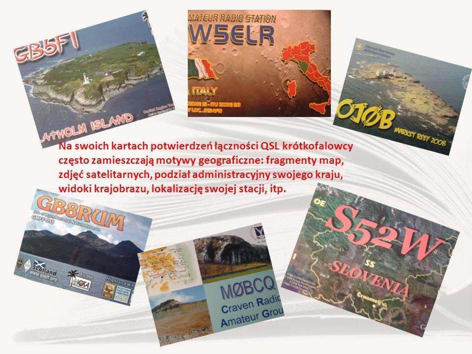 Na swoich kartach potwierdzeń łączności QSL krótkofalowcy często zamieszczają motywy geograficzne: fragmenty map, zdjęć satelitarnych, podział administracyjny swojego kraju, widoki krajobrazu, lokalizację swojej stacji, itp.