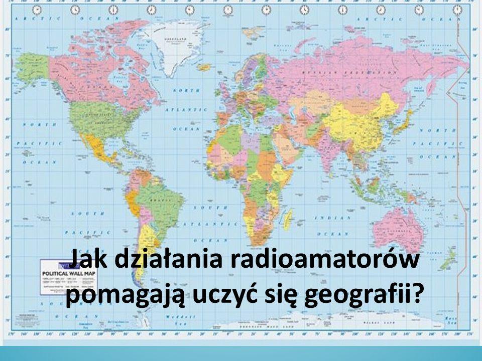 Jak działania radioamatorów pomagają uczyć się geografii