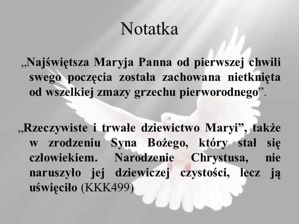 """Notatka """"Najświętsza Maryja Panna od pierwszej chwili swego poczęcia została zachowana nietknięta od wszelkiej zmazy grzechu pierworodnego ."""