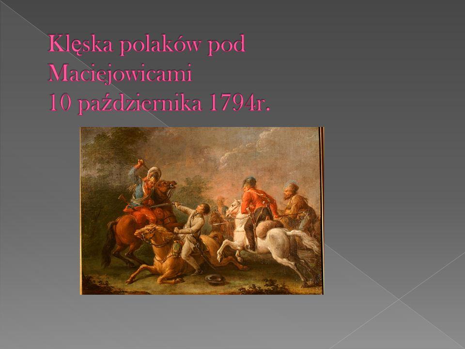Klęska polaków pod Maciejowicami 10 października 1794r.