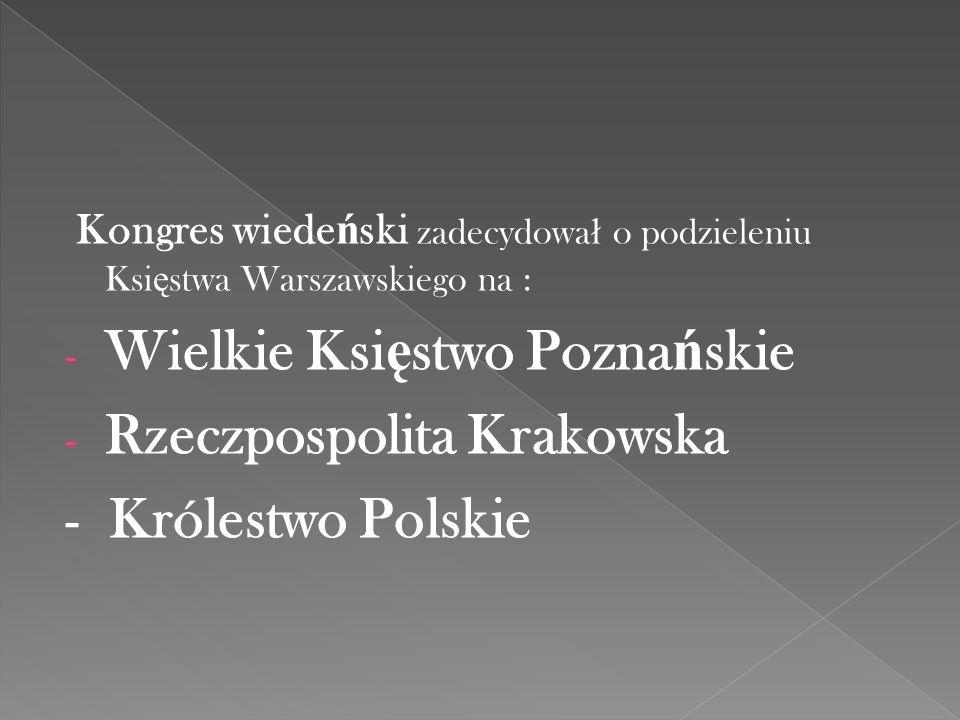 Wielkie Księstwo Poznańskie Rzeczpospolita Krakowska