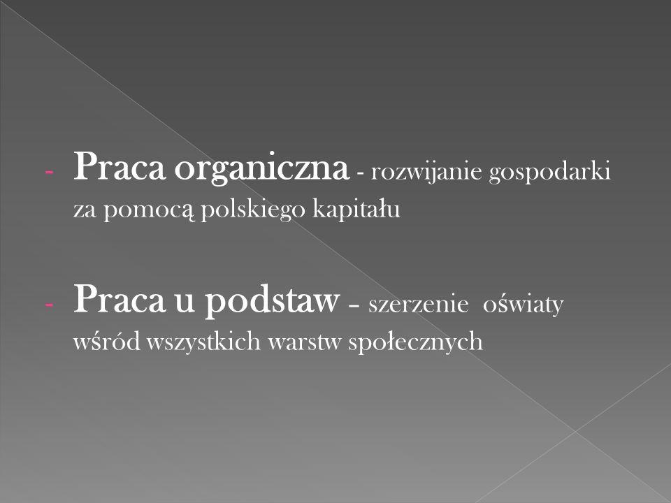 Praca organiczna - rozwijanie gospodarki za pomocą polskiego kapitału