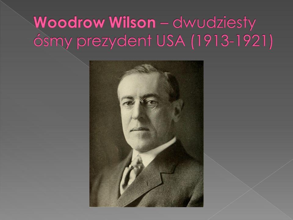 Woodrow Wilson – dwudziesty ósmy prezydent USA (1913-1921)