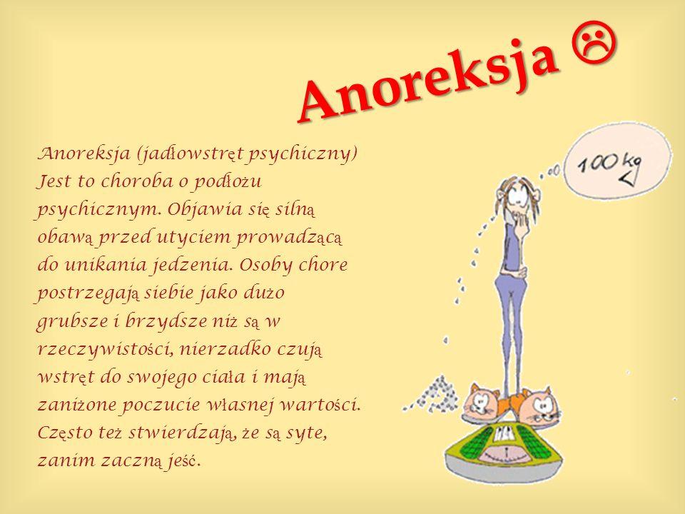 Anoreksja  Anoreksja (jadłowstręt psychiczny)